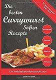 Die besten Currywurst Soßen Rezepte: 70 Jahre Currywurst (1949-2019) - Ein Imbissbetreiber packt aus